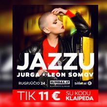 Grandiozinis muzikos šou Klaipėdoje: scenoje – Jazzu, Jurga ir L. Somovas